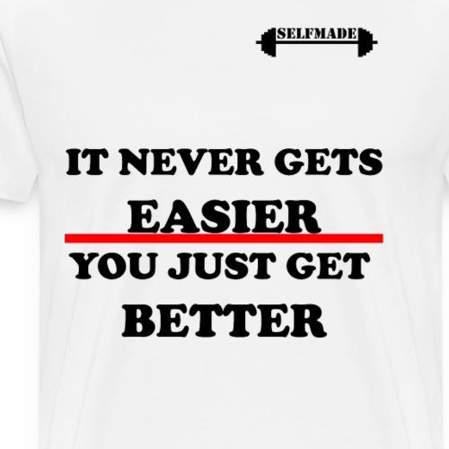 EASIER BETTER - Men's Premium T-Shirt
