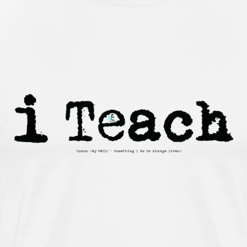i Teach blk - Men's Premium T-Shirt