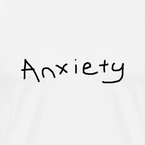 Anxiety - Men's Premium T-Shirt