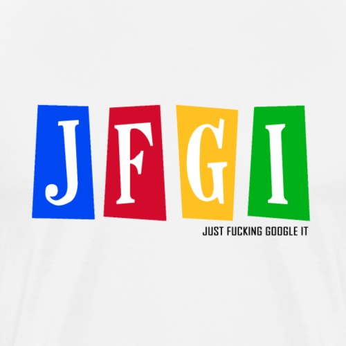 Just F@#king Google It - Men's Premium T-Shirt