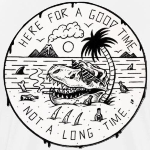 Here For a Good Time - Rex - Men's Premium T-Shirt