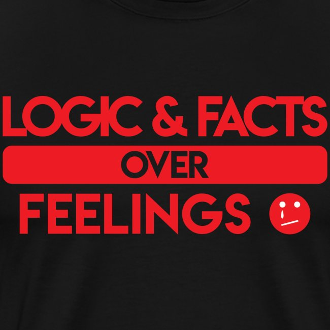 Logic & Facts Over Feelings Red