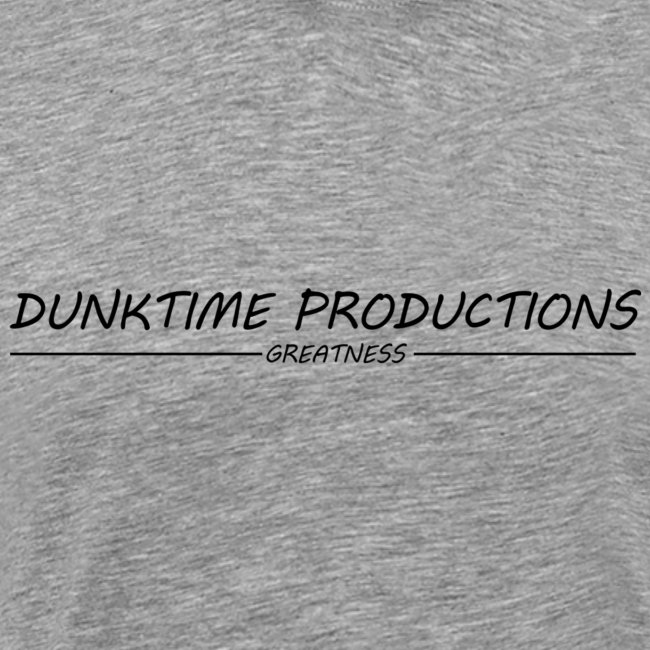 DUNKTIME Productions Greatness