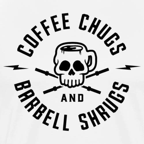 Coffee Chugs And Barbell Shrugs v2 - Men's Premium T-Shirt