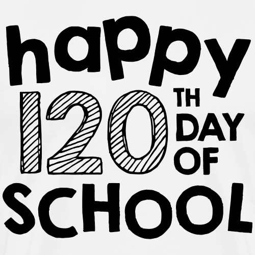 Happy 120th Day of School First Grade Teacher Tee - Men's Premium T-Shirt