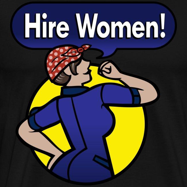 """Hire Women!"" T-Shirt"