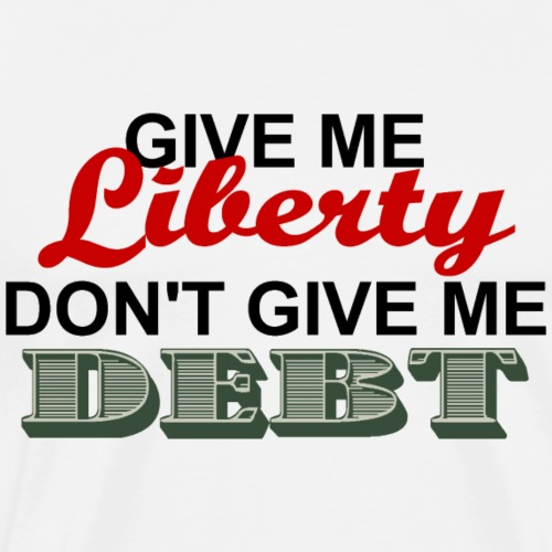 LIBERTY NOT DEBT - Men's Premium T-Shirt
