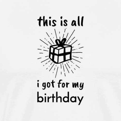 Funny gift for birthday - Men's Premium T-Shirt