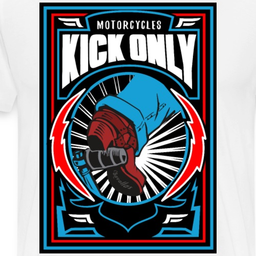Motorcycles Kick Only - Men's Premium T-Shirt