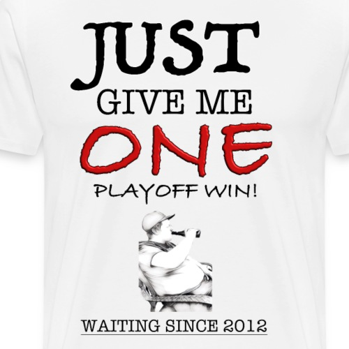 JUST GIVE ME ONE - Men's Premium T-Shirt