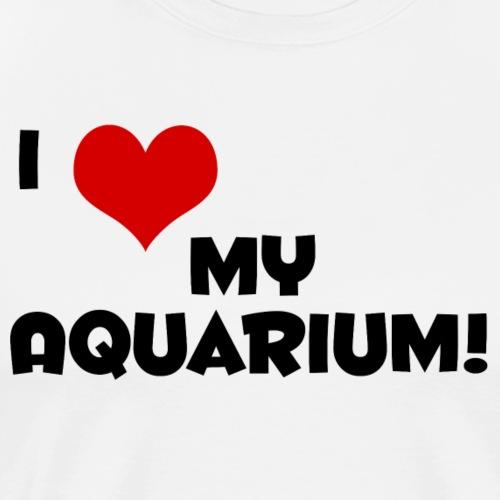 I Love My Aquarium - Men's Premium T-Shirt