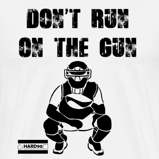 Don't Run on the Gun