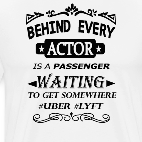 behind actor is A passenger - Men's Premium T-Shirt