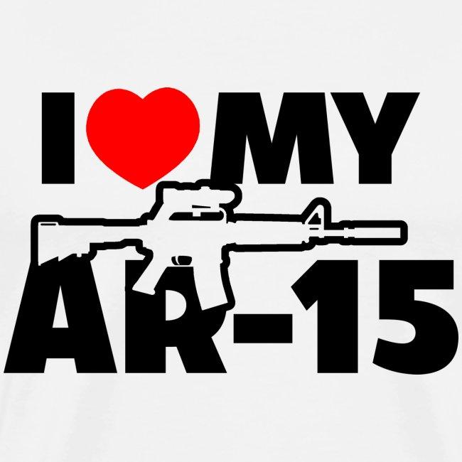 I LOVE MY AR-15