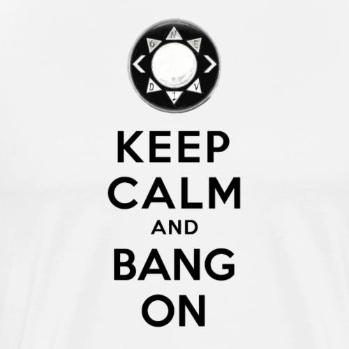 Keep Calm and Bang On (GTTV Black)