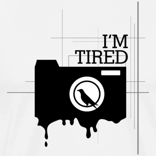 I m Tired - Men's Premium T-Shirt
