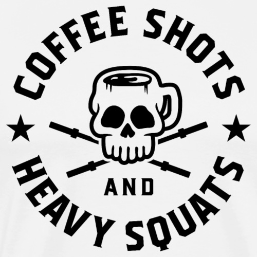Coffee Shots And Heavy Squats v2 - Men's Premium T-Shirt
