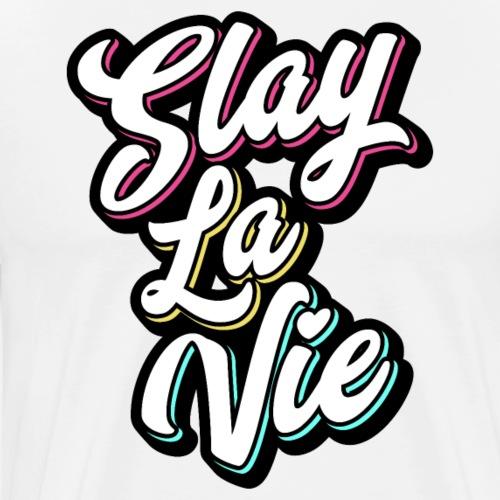 Slay La Vie (C'est la Vie) - Men's Premium T-Shirt