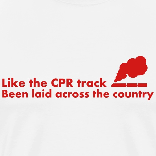 Like the CPR track been laid across the country - Men's Premium T-Shirt