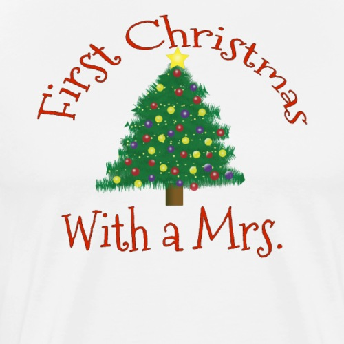 First Christmas with a Mrs 1st Married Xmas - Men's Premium T-Shirt