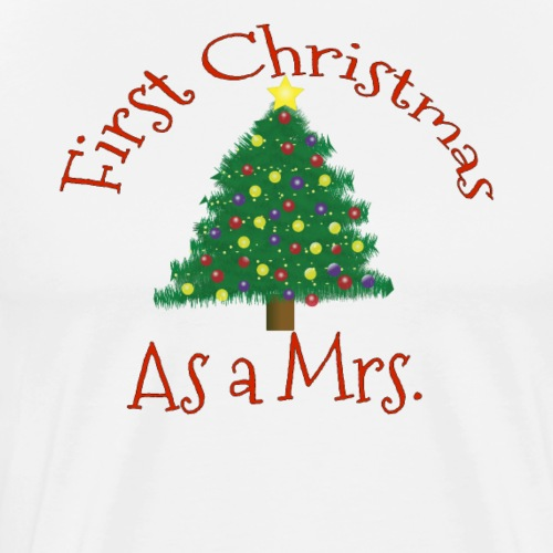 First Christmas as a Mrs - 1st Married Xmas Wife - Men's Premium T-Shirt