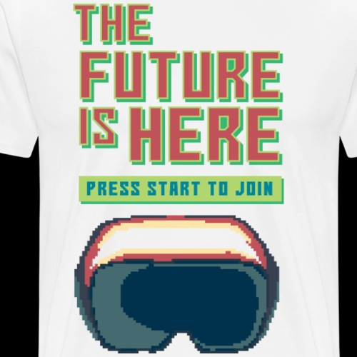 The Future Is Here | Virtual Reality - Men's Premium T-Shirt