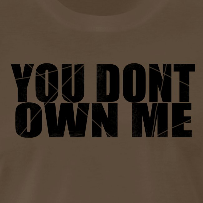 You don't own me black