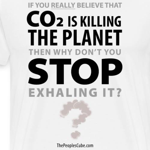Stop Exhaling CO2 - Men's Premium T-Shirt