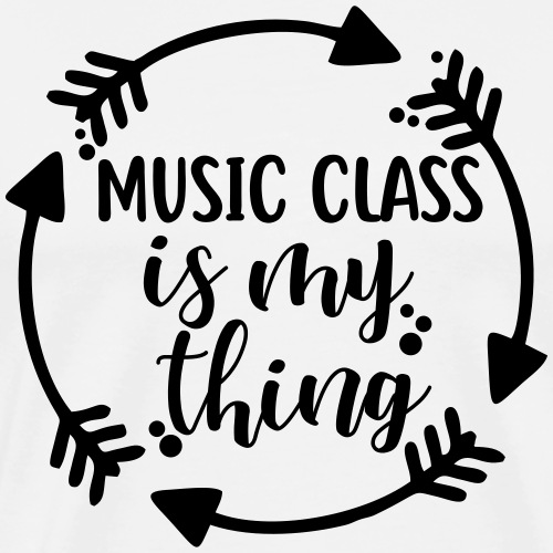 Music Class is My Thing Teacher T-Shirt - Men's Premium T-Shirt