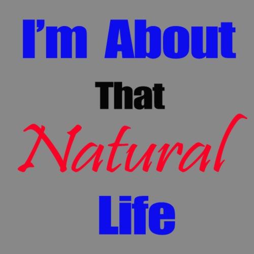 aboutNaturalLife.png - Men's Premium T-Shirt