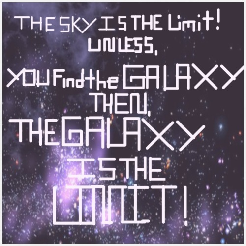 The Galaxy is the Limit! - Men's Premium T-Shirt