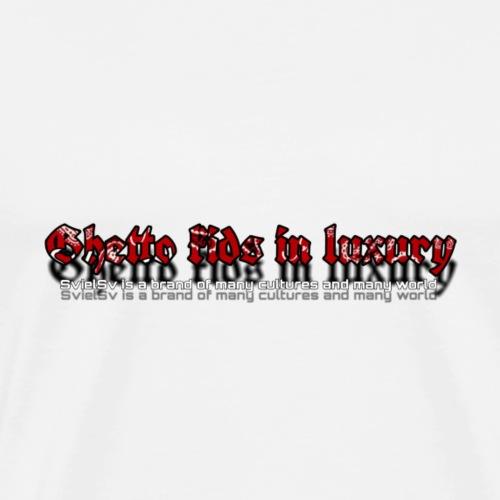 Ghetto kids in luxury - Men's Premium T-Shirt