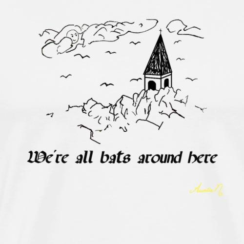 0206 We're all bats around here - Men's Premium T-Shirt