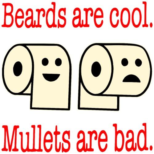 Beards Are Cool Mullets Are Bad ©WhiteTigerLLC . - Men's Premium T-Shirt