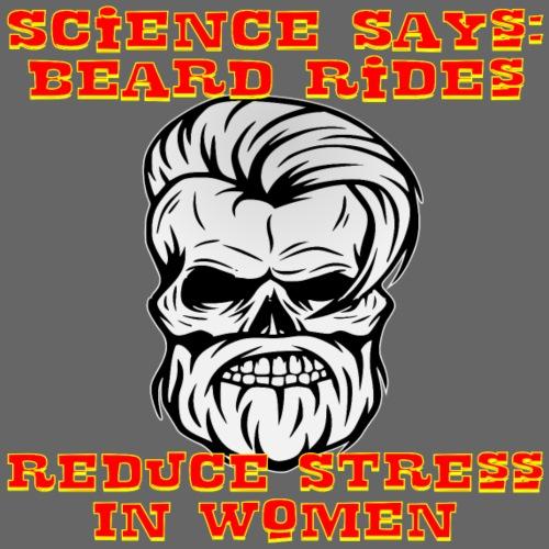 Science Says Beard Rides Reduce Stress In Women - Men's Premium T-Shirt