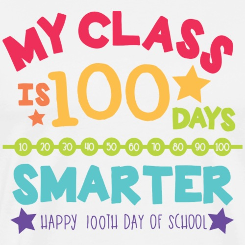 My Class is 100 Days Smarter Happy 100th Day - Men's Premium T-Shirt