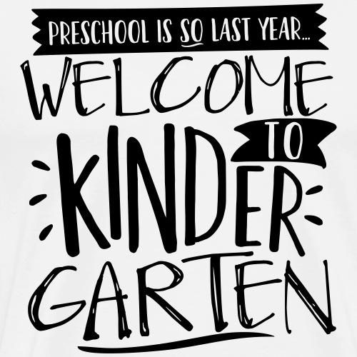 Welcome to Kindergarten Back to School Funny - Men's Premium T-Shirt