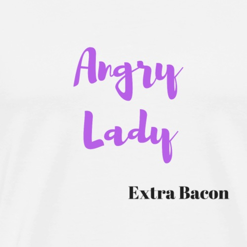 angry lady extra bacon - Men's Premium T-Shirt