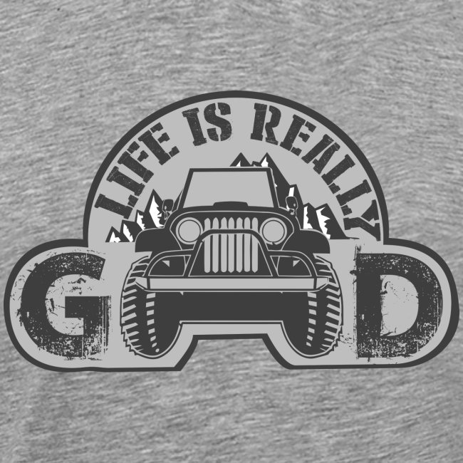 Life Is Really Good Jeep