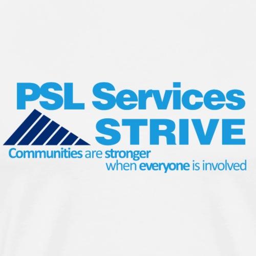 PSL Services/STRIVE - Men's Premium T-Shirt