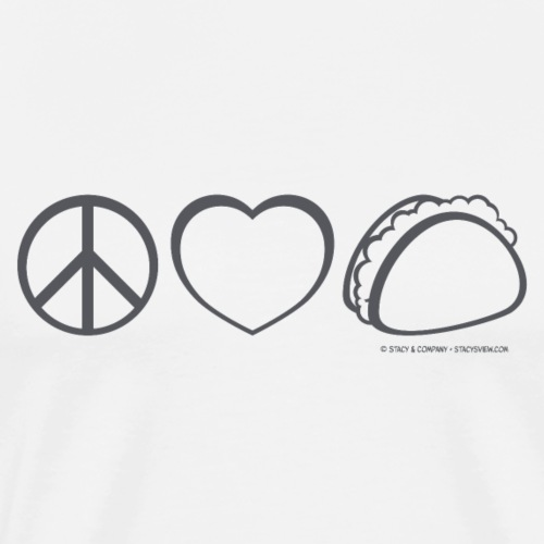 Peace Love Taco from Stacy's View - Men's Premium T-Shirt