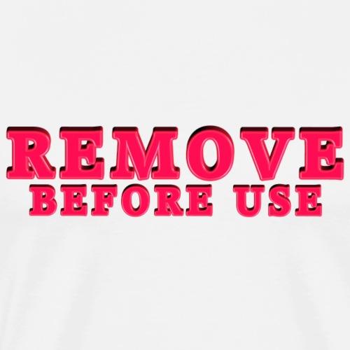 Remove Before Use for light - Men's Premium T-Shirt