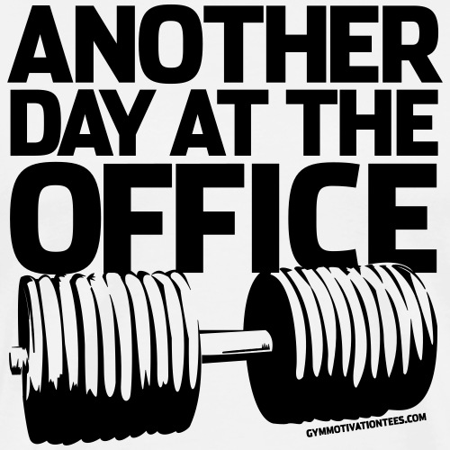 Another Day at the Office - Gym Motivation - Men's Premium T-Shirt