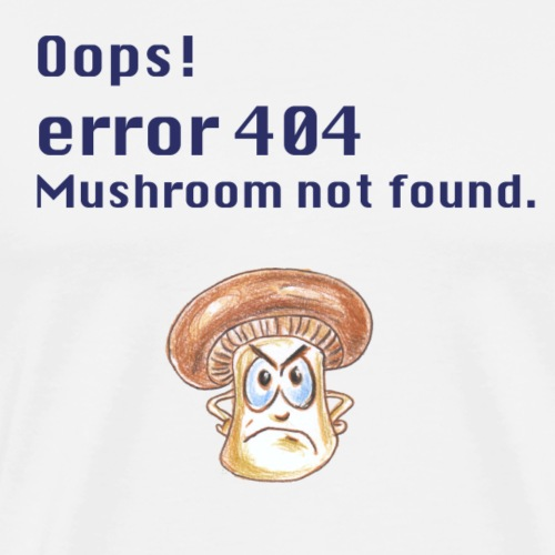 Mushroom / fungi-fun / Error 404 - Men's Premium T-Shirt