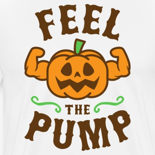Feel The Pump - Men's Premium T-Shirt