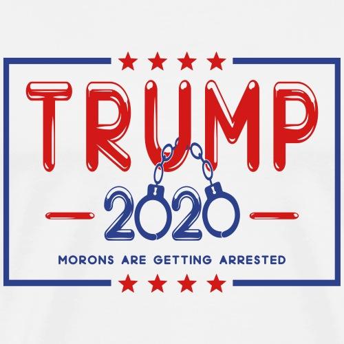 Trump 2020 Morons Are Getting Arrested T-shirt - Men's Premium T-Shirt
