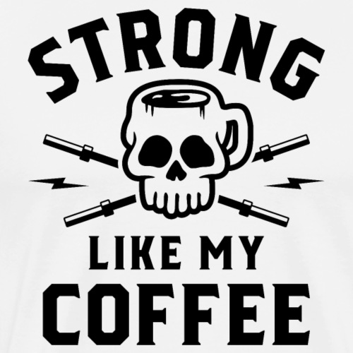 Strong Like My Coffee v2 - Men's Premium T-Shirt