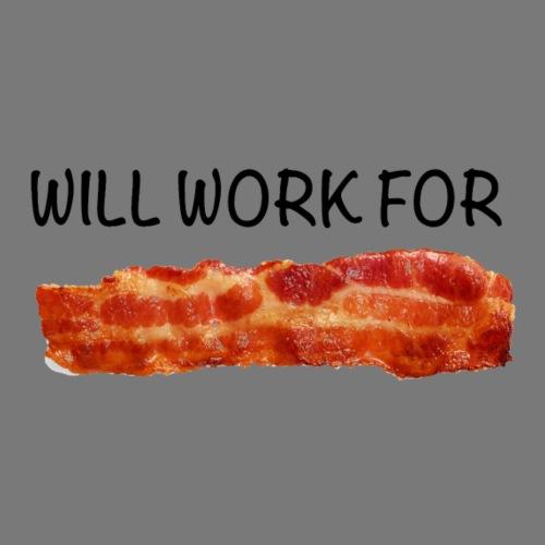 Will work for bacon - Men's Premium T-Shirt