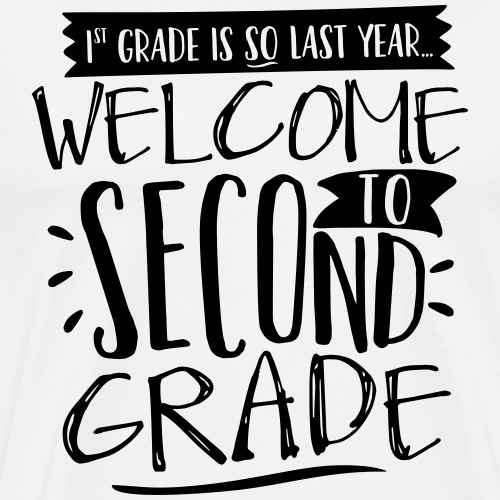 Welcome to Second Grade Back to School Funny - Men's Premium T-Shirt