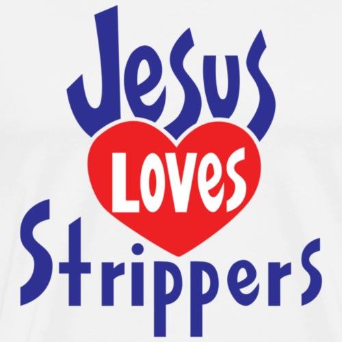 jesuslovesstrippers - Men's Premium T-Shirt